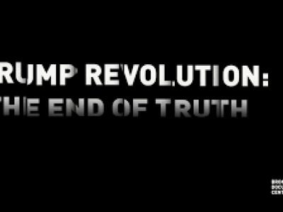 Trump Revolution: The End of Truth | Bronx Documentary Center | Oct 29 - Jan 10